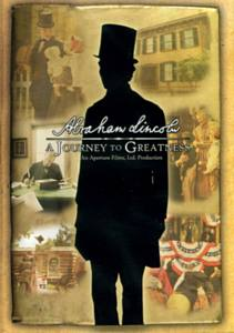Abraham Lincoln: A Journey to Greatness