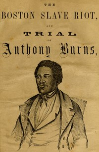 Cover from an 1854 pamphlet discussing the trial of escaped slave Anthony Burns.