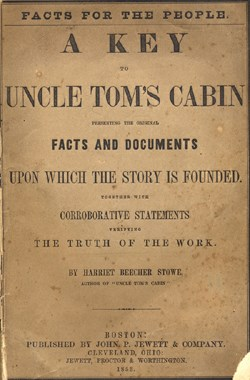 A Key to Uncle Tom's Cabin, written by Harriet Beecher Stowe.