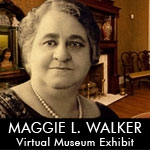 Maggie L. Walker Virtual Museum Exhibit