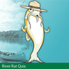 River Rat Quiz