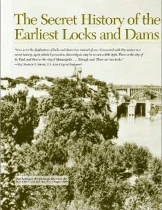 The Secret History of the Earliest Locks and Dams on the Upper Mississippi River (links to PDF)