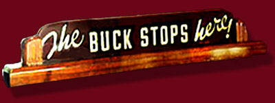 The Sign Buck Stops Here On His Desk Reflected Belief That He Was Ultimately Responsible For Actions Of Administration