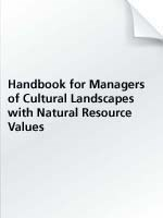 Handbook for Managers of Cultural Landscapes with Natural Resources Values