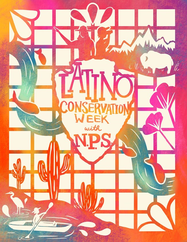 "Papel picado inspired graphic with the National Park Service arrowhead in the center with the text ""Latino Conservation Week, with N.P.S."" and graphics of a bison, a river with fish, flowers, cacti, a woman kayaking, and two people hiking."