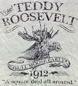 Old poster for the 1912 Teddy Roosevelt Bull Moose Party