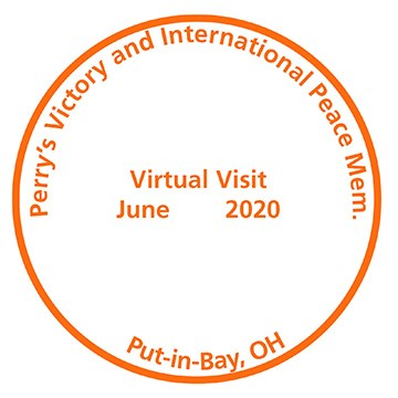 Orange cancellation stamp that reads Perry's Victory and International Peace Memorial, Put-in-Bay, OH Virtual Visitor June 2020