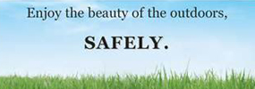Enjoy the beauty of the outdoors safely.