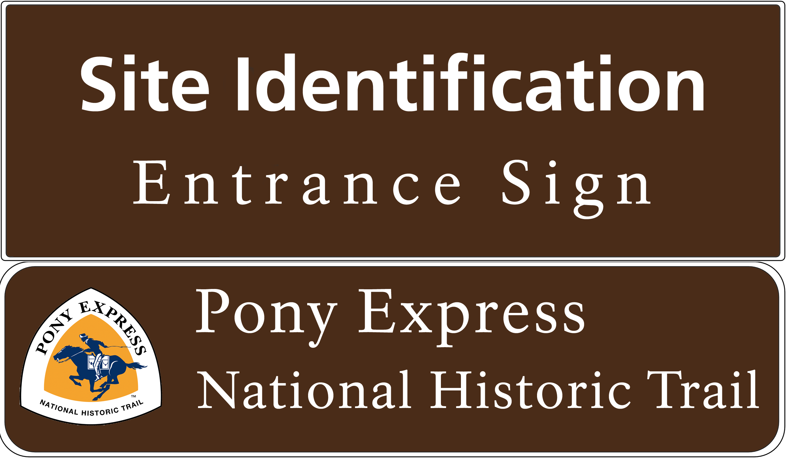 Rectangular brown wide highway sign that says: Site Identification Entrance Sign in white text. A second rectangular sign attached below with orange triangular logo and blue pony rider and white text: Pony Express National Historic Trail