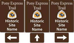 Three brown tall rectangular highway signs with white text saying: Pony Express Trail Historic Site Name and a triangular logo with orange and white and a blue pony rider.