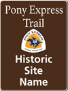 Brown tall rectanglular highway sign with white words: Pony Express Trail Historic Site Name and white, orange and blue trail logo of rider.