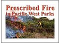 Prescribed Fire in Pacific West Parks