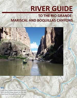 Mariscal and Boquillas Canyon Guide