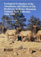 "Photo cover of USGS Open File Report 02-208, ""Ecological Evaluation of the Abundance and Effect of Elk Herbivory in Rocky Mountain National Park, Colorado, 1994-1999."""