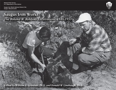 Front cover of the book Saugus Iron Works: The Roland W. Robbins Excavations, 1948-1953 with a photograph of Robbins and a young man excavating the hammer head.