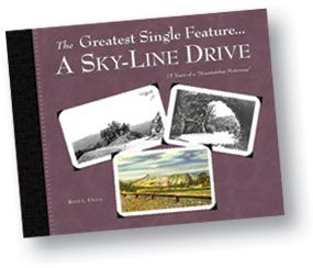 """The Greatest Single Feature . . . A Sky-Line Drive"": An Illustrated History of a Mountaintop Motorway - book cover."