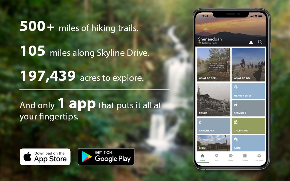 A blurred out photo of a waterfall surrounded by green trees. There is a graphic of a mobile phone on the right with text on the left that says: 500 miles of hiking trails, 105 miles along Skyline Drive, 197,439 acres of wilderness, and only one app.