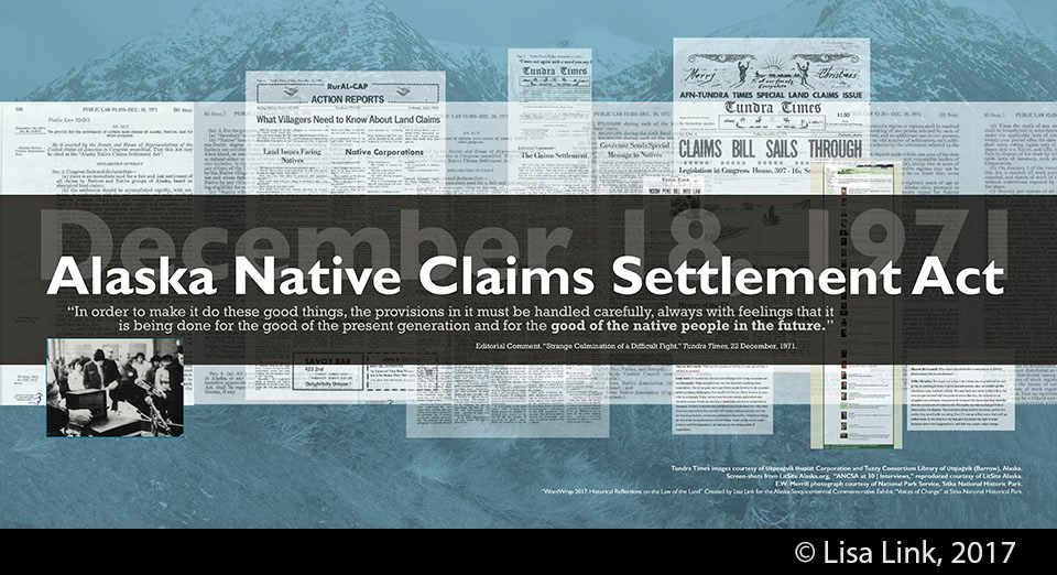 Blue digital print with white text from the December 18, 1971, Alaska Native Claims Settlement Act (ANCSA) and newspaper clippings.