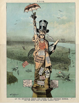 "A political cartoon from Puck Magazine, circa 1880s, entitled ""Let the Advertising Agents Take Charge of the Bartholdi Business and the Money Will Be Raised Without Delay."""