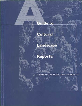 "Report cover for ""A Guide to Cultural Landscape Reports: Contents, Process, and Techniques"""