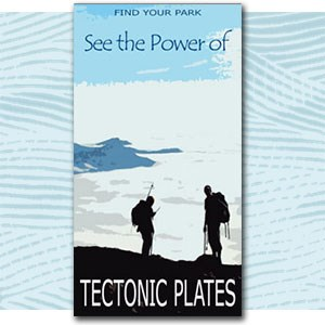 "Find Your Park illustration of 2 hikers on a mountain top, text ""see the power of tectonic plates"""