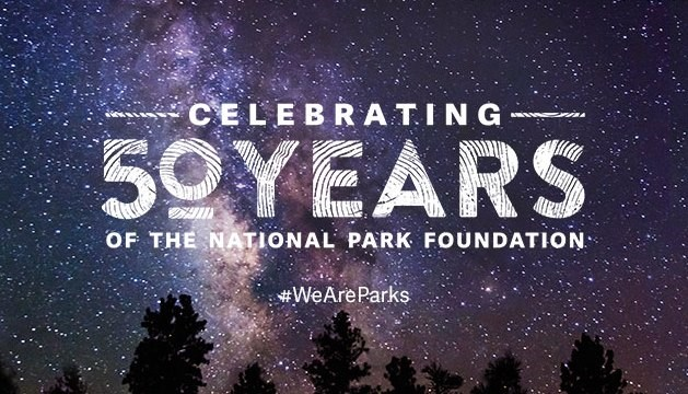 starry sky backdrop behind words saying celebrating 50 years of the National Park Foundation hashtag We Are Parks