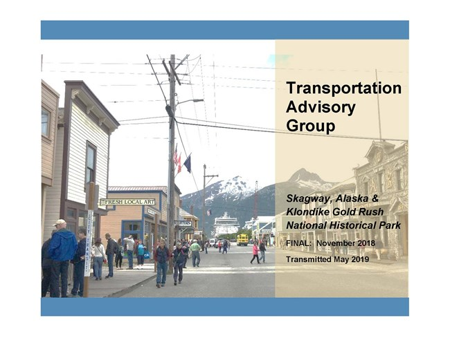 Transportation Advisory Group Report Cover showing  Skagway, Alaska main street with many tourists and a big cruise ship at the end of the street