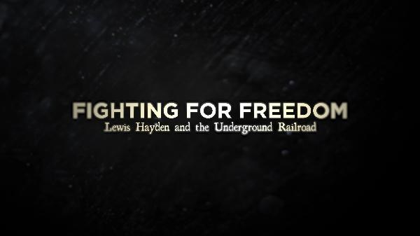 Fighting for Freedom: Lewis Hayden and the Underground Railroad thumbnail