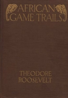 'African Game Trails' by Theodore Roosevelt
