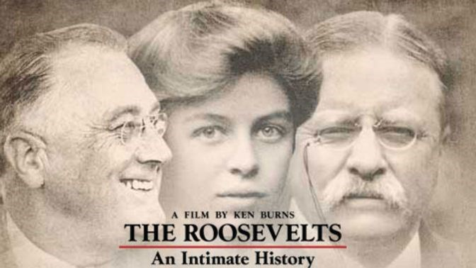 'The Roosevelts'- An Intimate History'