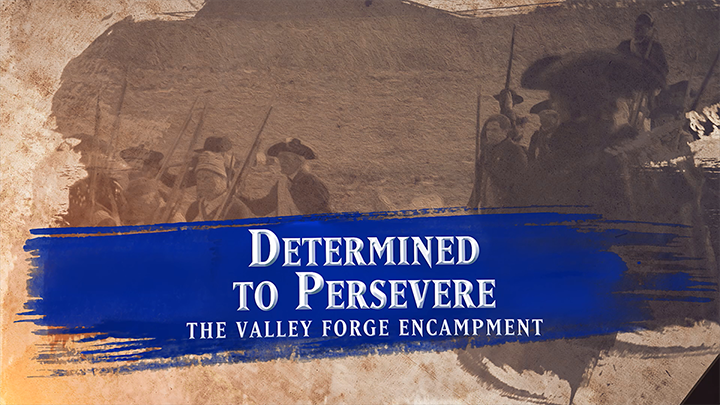 valley forge orientation film, determined to persevere