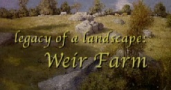 Legacy of a Landscape: Weir Farm