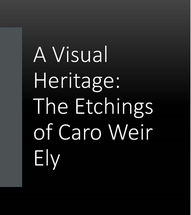 A exhibition title, A Visual Heritage; the etchings of Caro Weir Ely