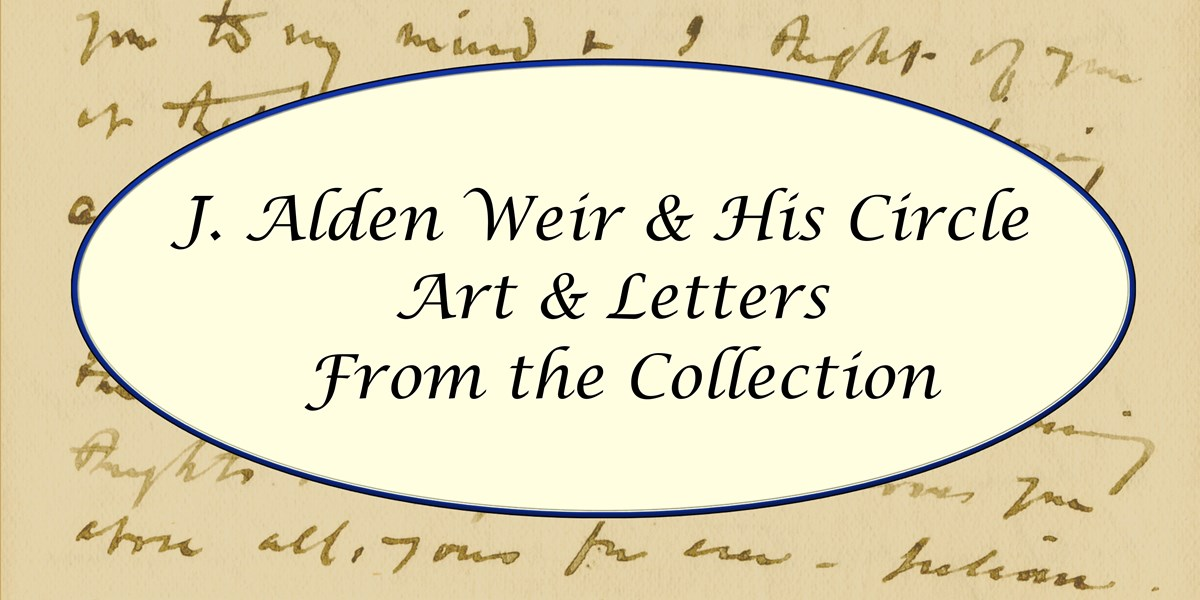 Decorative Title Panel for Exhibit.  J. Alden Weir and His Circle is in a light color circle over a section of an old letter