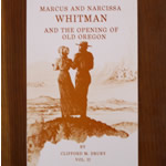 Clifford Drury's classic book about the Whitmans: Marcus and Narcissa Whitman and the Opening of Old Oregon