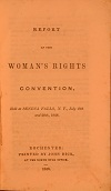 """Report of the Woman's Rights Convention held in Seneca Falls, NY"" in July 1848."