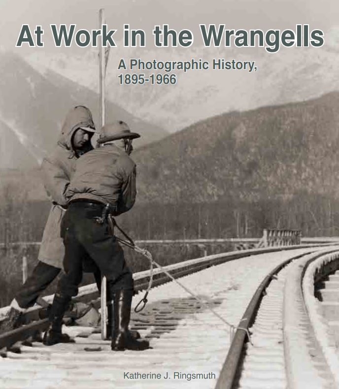 A Photographic History of Wrangell St Elias National Park and Preserve