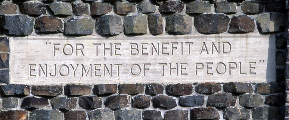 """For the benefit and enjoyment of the people"" is carved in stone"