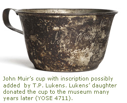 John Muir's cup with inscription possibly added by T.P. Lukens. Lukens' daughter donated the cup to the museum many years later.