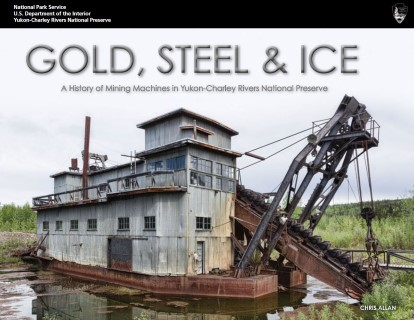 Cover of the Gold, Steel, & Ice book by NPS Historian Chris Allan